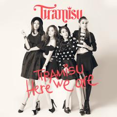 Tiramisu - Here We Are - Tiramisu Band
