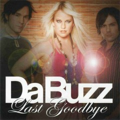 Last Goodbye - Da Buzz
