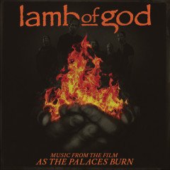Music From The Film - As The Palaces Burn OST  - Lamb of God