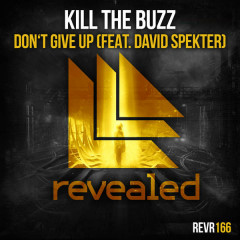 Don't Give Up (Single) - Kill The Buzz,David Spekter