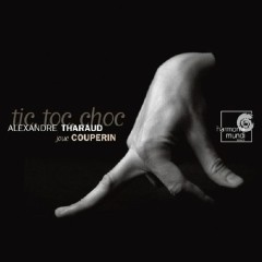 Tic,Toc,Choc - Alexandre Tharaud