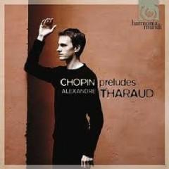 Chopin - Préludes Op.28 CD1 - Alexandre Tharaud