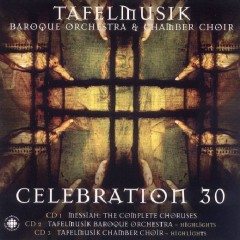 Celebration 30 Disc 3 - Ivars Taurins,Tafelmusik Baroque Orch & Chamber Choir