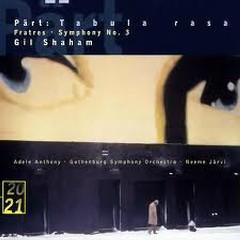 Tabula Rasa/ Fratres/ Symphony No. 3 - Neeme Jarvi,Gothenburg Symphony Orchestra