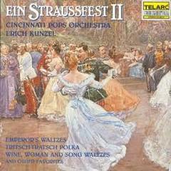 Ein Straussfest II - Erich Kunzel,Cincinnati Pops Orchestra