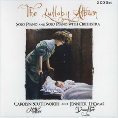 The Lullaby Album CD 1 - Carolyn Southworth,Jennifer Thomas