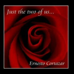 Just The Two Of Us - Ernesto Cortazar