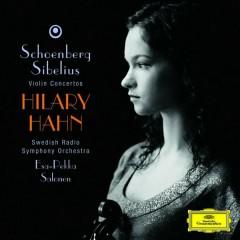 Schoenberg & Sibelius - Violin Concertos  - Hilary Hahn,Swedish Radio Symphony Orchestra