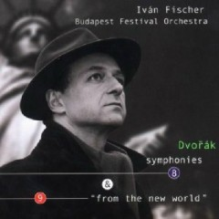 Dvorak - Symphonies 8 & 9 - Ivan Fischer,Budapest Symphony Orchestra