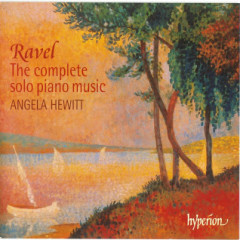 Ravel - The Complete Solo piano music CD 2 - Angela Hewitt