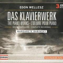 Egon Wellesz The Piano Works (Complete Recording)  CD 3 No. 2 - Margarete Babinsky