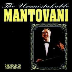 The Unmistakable Mantovani - Mantovani,Mantovani Orchestra