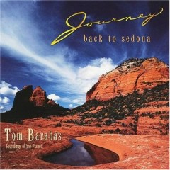 Journey Back To Sedona  - Tom Barabas