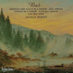 Bach - Fantasia And Fugue In A Minor; Aria Variata; Sonata In D Major; Suite In F Minor CD 3 - Angela Hewitt