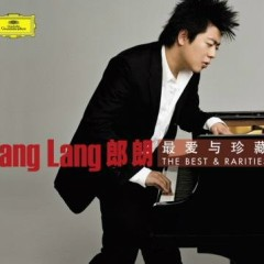 The Best & Rarities Disc 1 - Lang Lang