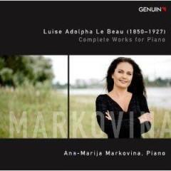 Luise Adolpha Le Beau Complete Works For Piano CD 1 - Ana-Marija Markovina