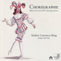 Chorégraphie - Music For Louis XIV's Dancing Masters CD 1 - Andrew Lawrence-King