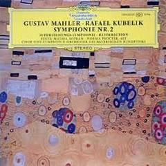 Mahler - Symphony No. 2 - Rafael Kubelik,Bavarian Radio Symphony Orchestra