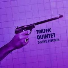 Traffic Quintet - Divine Feminin