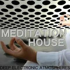 Meditation House - Deep Electronic Atmospheres (No. 2)