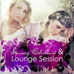 Spring Chillout & Lounge Session (No. 2)