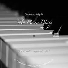 Solo Piano Diary (No. 1) - Christian Lindquist