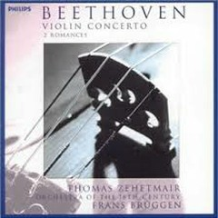 Beethoven - Violin Concerto In D Major; 2 Romances