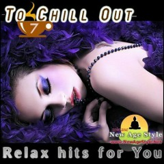 Relax Hits For You - To Chill Out 7 CD 2 (No. 1)
