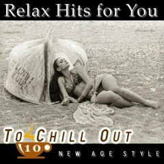 Relax Hits For You - To Chill Out 10 CD 1 (No. 1)