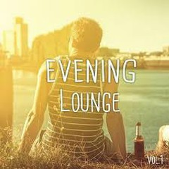 Evening Lounge Vol 1 Afterwork Relaxing Chilled Music (No. 1)