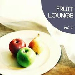 Fruit Lounge Vol 1 Fruity And Natural Inspired Relax Tunes (No. 1)