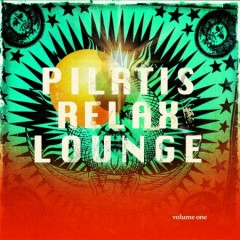 Pilatis Relax Lounge, Vol. 1 Perfect Sound For Pilatis & Yoga Sessions (No. 1)