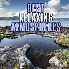 Best Relaxing Atmospheres (No. 2)