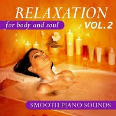 Relaxation For Body And Soul Vol 2 Smooth Piano Sounds (No. 1)