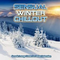 Sensual Winter Chillout Smooth Lounge Tunes For Perfect Relaxation