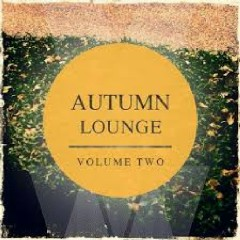 Autumn Lounge Vol 2 Awesome Relaxing And Calm Music (No. 2)