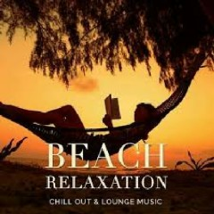 Beach Relaxation Vol 1 Chill Out And Lounge Music (No. 1)