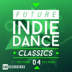 Future Indie Dance Classics, Vol. 4 (No. 1)