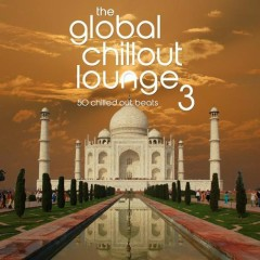 The Global Chillout Lounge 3 (No. 4)