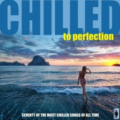 Chilled To Perfection Seventy Instrumental Lounge Classics (No. 5)