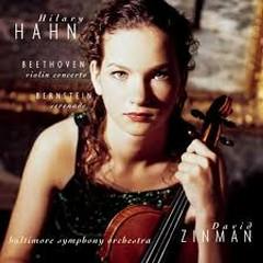 Beethoven - Violin Concerto; Bernstein - Serenade - Hilary Hahn,David Zinman
