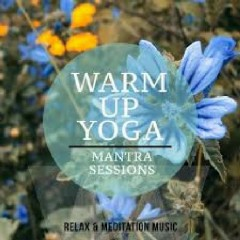 Warm Up Yoga, Vol. 1 - Great Meditation & Relaxation Music (No. 2)