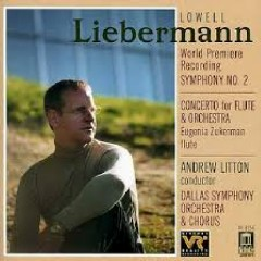Lowell Liebermann - Symphony No. 2; Concerto For Flute & Orchestra - Andrew Litton