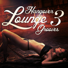 Hangover Lounge Grooves Vol 3 (No. 1)
