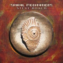 Spiral Meditations - Steve Roach