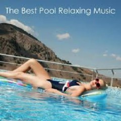 The Best Pool Relaxing Music (No. 1)