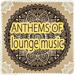 Anthems Of Lounge Music (No. 4)