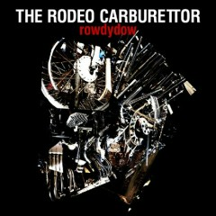 Rowdydow - The Rodeo Carburettor