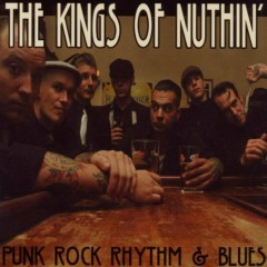 Punk Rock Rhythm And Blues - The Kings Of Nuthin