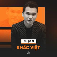 Những Sáng Tác Hay Nhất Của Khắc Việt - Khắc Việt